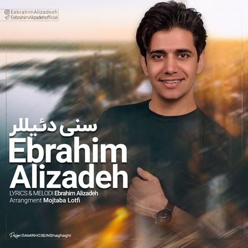 دانلود ورژن اصلی آهنگ ابراهیم علیزاده سنی دیلر ( سنی دئیللر )